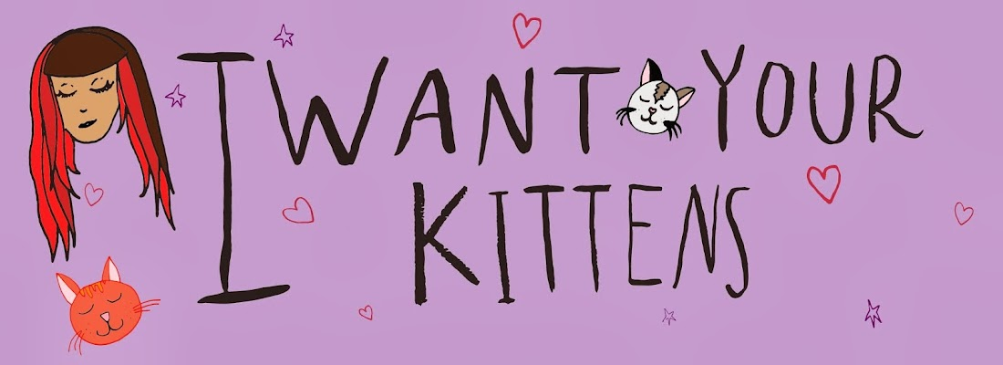 I Want Your Kittens