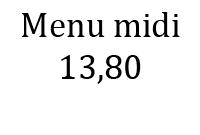 Menu midi 13,80€