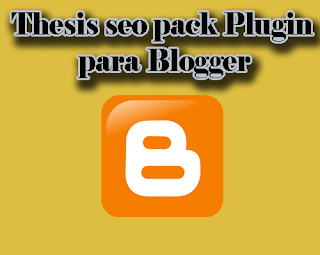 Thesis SEO pack plugin para Blogger
