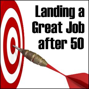 landing a great job after 50, landing a job after 50, senior job search,