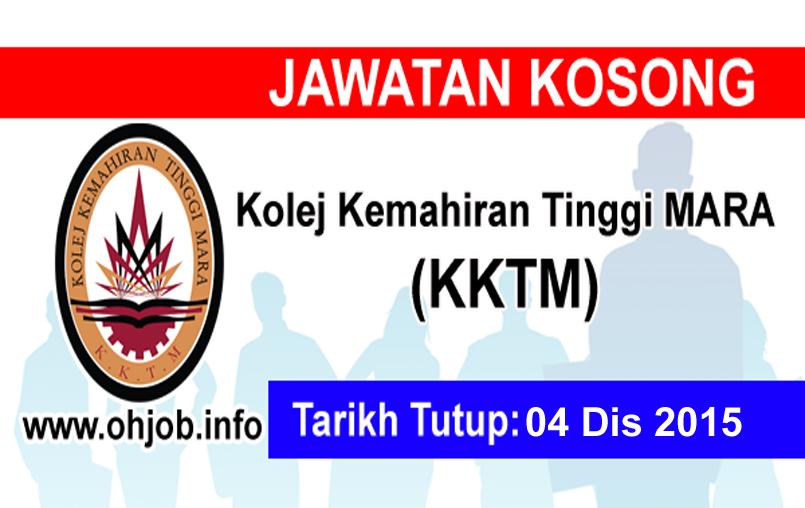 Jawatan Kerja Kosong Kolej Kemahiran Tinggi MARA (KKTM) logo www.ohjob.info disember 2015