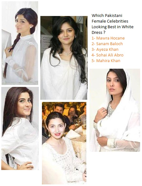 Which Pakistani Celebrities Looking Best in White Dress ?