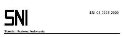 Standar Nasional Indonesia SNI 04-0225-2000