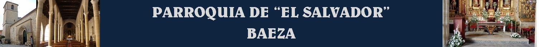 """PARROQUIA DE """"EL SALVADOR"""" DE BAEZA (JAÉN)"""