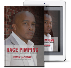 "Check Out Kevin Jackson's New Book! - ""Race Pimping"""