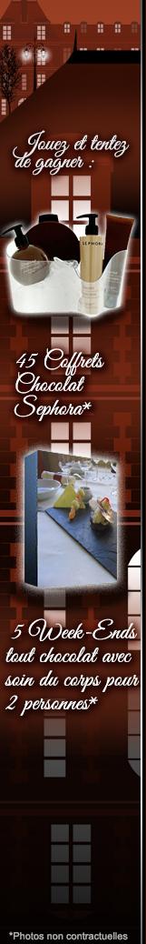 45 coffrets Sephora chocolat + 5 week-end à gagner