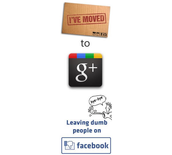 Google Plus Funny Images: I've Move to G+ Leaving Dumb People on Facebook by Matthew Marley