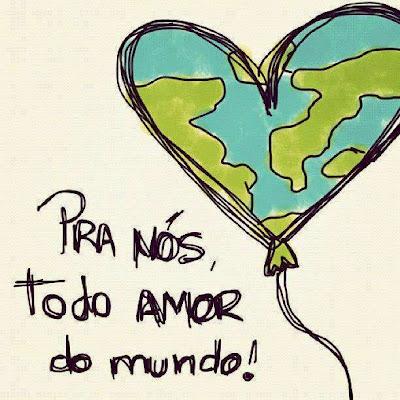Para Nós Todo o Amor do Mundo - Mensagem