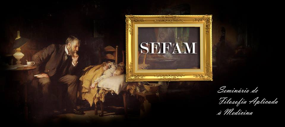 SEFAM - Seminário de Filosofia Aplicada à Medicina