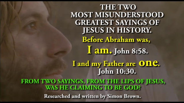 FROM TWO SAYINGS, FROM THE LIPS OF JESUS,  WAS HE CLAIMING TO BE GOD?