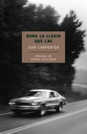Dura la lluvia que cae, Don Carpenter