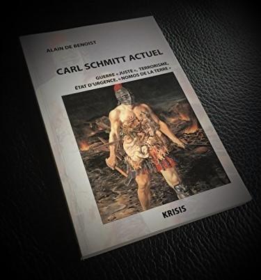 Carl Schmitt actuel, ouvrage d'Alain de Benoist, éd. Krisis