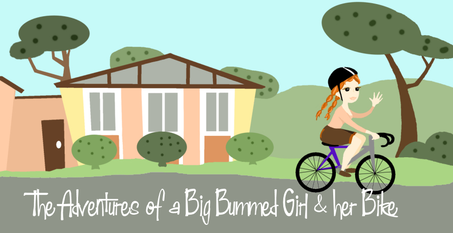 The Adventures of  Big Bummed Girl and her Bike