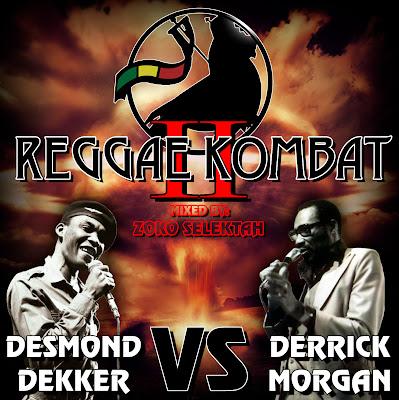 ZOKO SELEKTAH - Reggae Kombat vol.2 [Desmond Dekker versus Derrick Morgan]