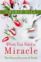 When You Need a Miracle (The Seven Secrets of Faith)