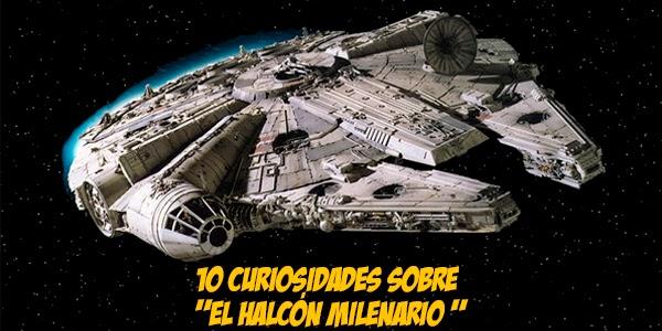 Star Wars: 10 cosas que no sabías sobre el Halcón Milenario