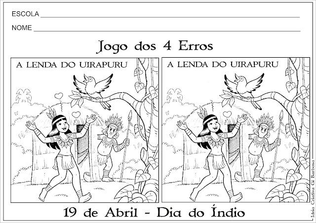 Atividade Dia do Índio- Jogo dos 4 Erros Lenda Uirapuru