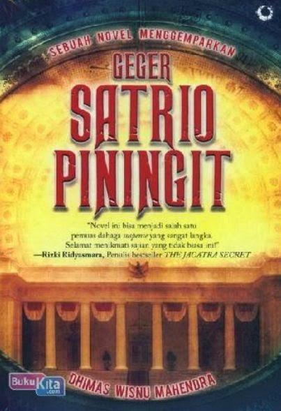 http://www.bukukita.com/Buku-Novel/Sejarah-Fiksi/124046-Geger-Satrio-Piningit.html