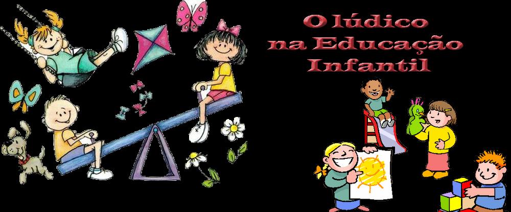 Lúdico na Educação Infantil Ro