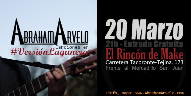 20/03/2015 Abraham Arvelo, #VersiónLagunera en El Rincón de Make