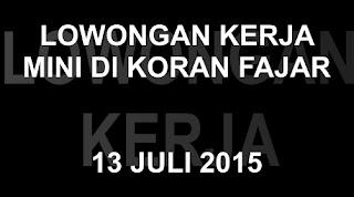 Lowongan Kerja Fajar 13 Juli 2015