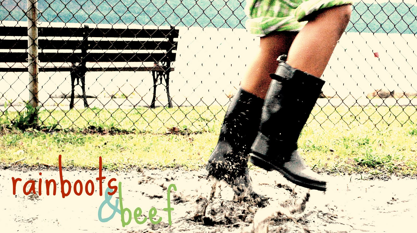 Rainboots &amp; Beef