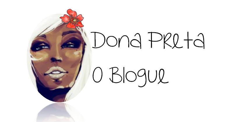 Dona Preta - O Blogue
