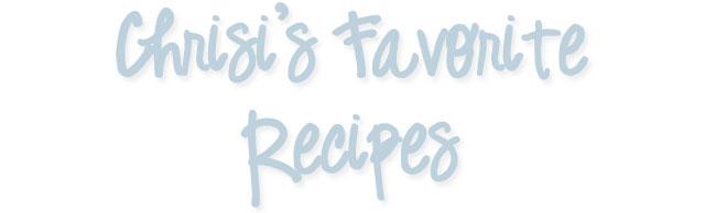 christi's favorite recipes