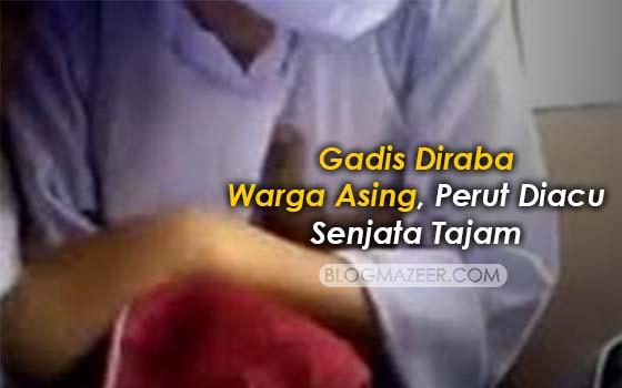 Gadis Diraba Warga Asing, Perut Diacu Senjata Tajam