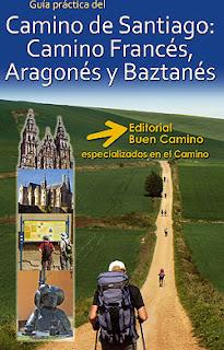 Nueva guía práctica del Camino de Santiago: Camino de Santiago Francés, Camino de Santiago Aragonés y Camino de Santiago del Baztán.
