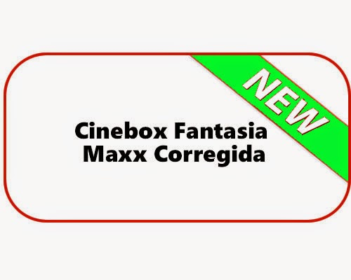 Cinebox Fantasia Maxx Corregida