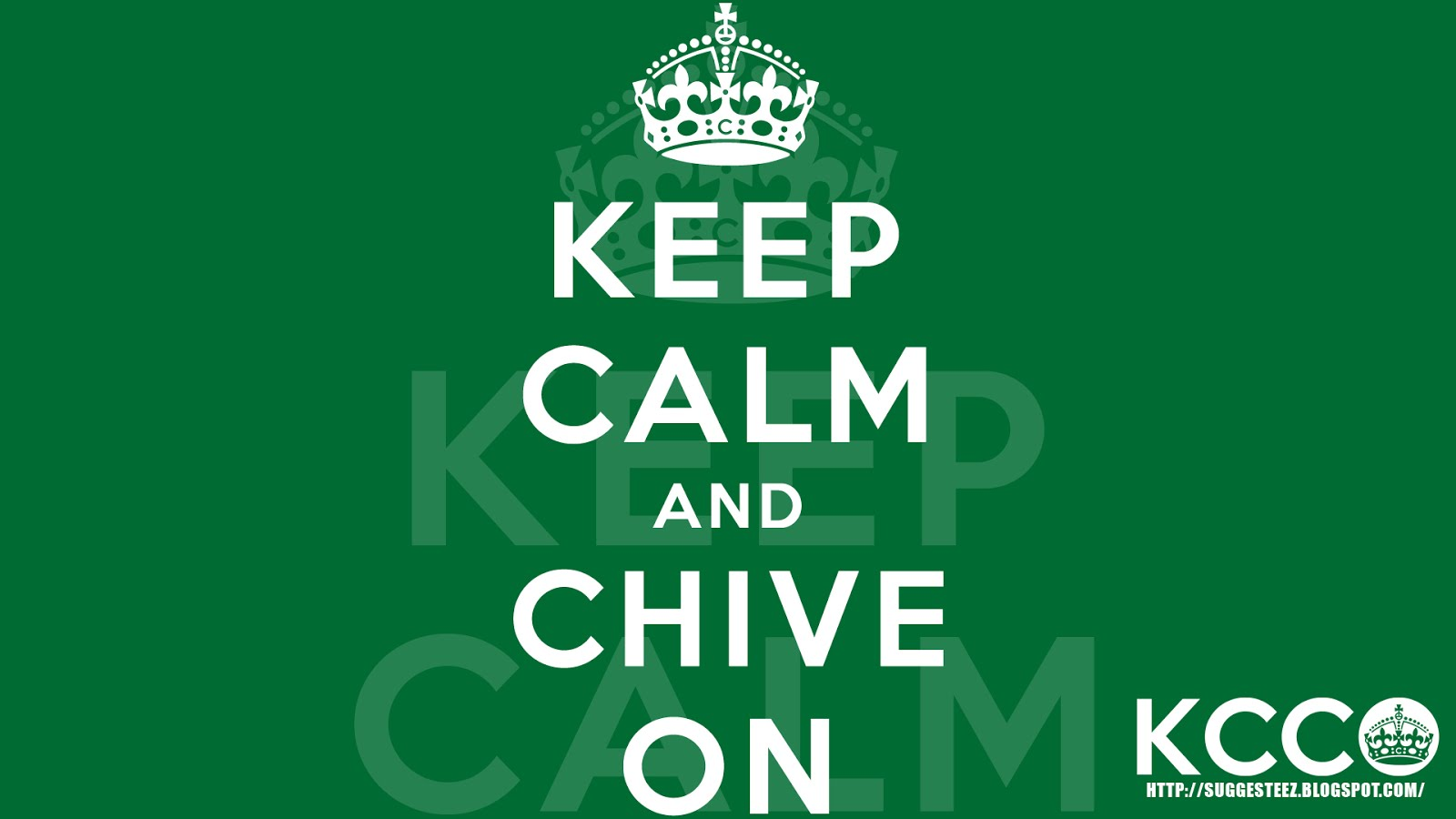 http://4.bp.blogspot.com/-EAH3DNsANF8/UIHXTgGOeYI/AAAAAAAAADQ/fjH5vQqWBFc/s1600/KCCO+Keep+Calm+and+Chive+On+Classic+HD+Wallpaper.jpg