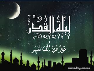 Lailatu Qaddr – Malam Ramadhan Yang Dinanti Oleh Mukmin