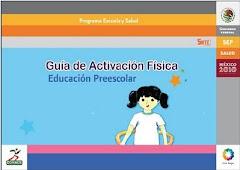 GUÍAS PARA  LA ACTIVACIÓN FÍSICA :                                             EDUCACIÓN PREESCOLAR
