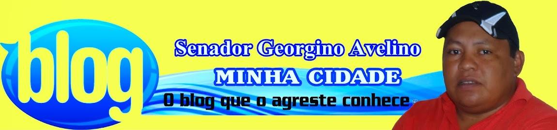 Senador Georgino Avelino Minha Cidade