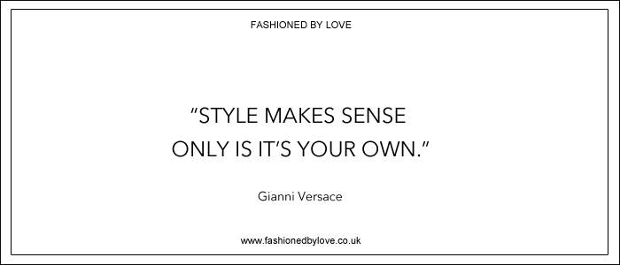 via fashioned by love | best fashion & style quotes | Gianni Versace