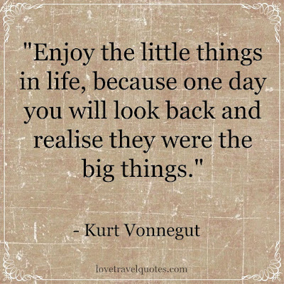 Enjoy the little things in life for Quotes on enjoying the day