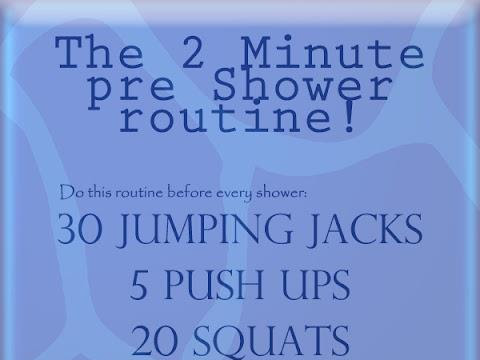 The 2 Minute Pre Shower Routine