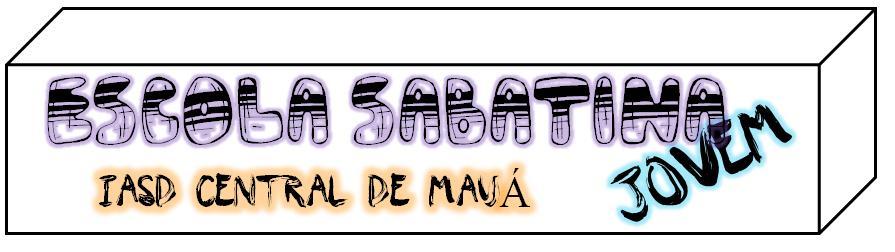 ESCOLA SABATINA JOVEM - CENTRAL DE MAUÁ
