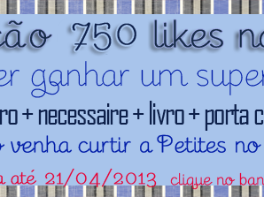 [ATUALIZADA] Promo 750 Likes na Petites: Super kit