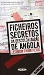 A-Ficheiros Secretos da Descolonização de Angola