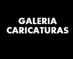 GALERIA DE CARICATURAS