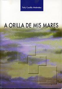 Libro de relatos: A la orilla de mis mares