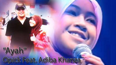 Adiba+Khanza+Azzahra+ft.+Opick+-+Ayah.jp