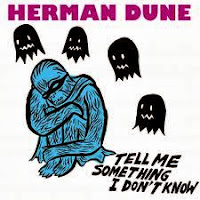 Herman Dune, Jos Hamm, La Canción de la Semana, Tell Me Something I Don't Know