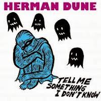 Herman Dune, Jos Hamm, La Canción de la Semana, Tell Me Something I Don't Know