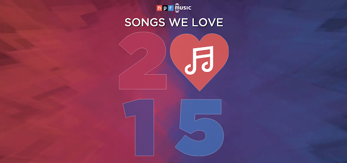 The Complete List: NPR Music's Favorite Songs Of 2015