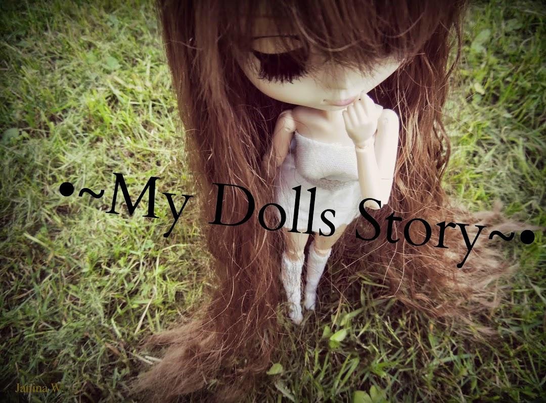 •~My Dolls Story~•