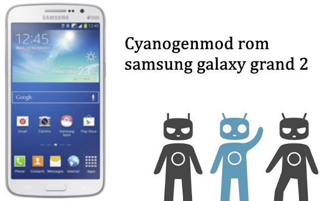 Install Cyanogenmod rom samsung galaxy grand 2 SM-G7102