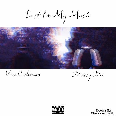 "Song: ""Lost In My Music"" Von Coleman ft. Drezzy Dre"